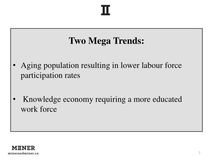 Two Mega Trends: