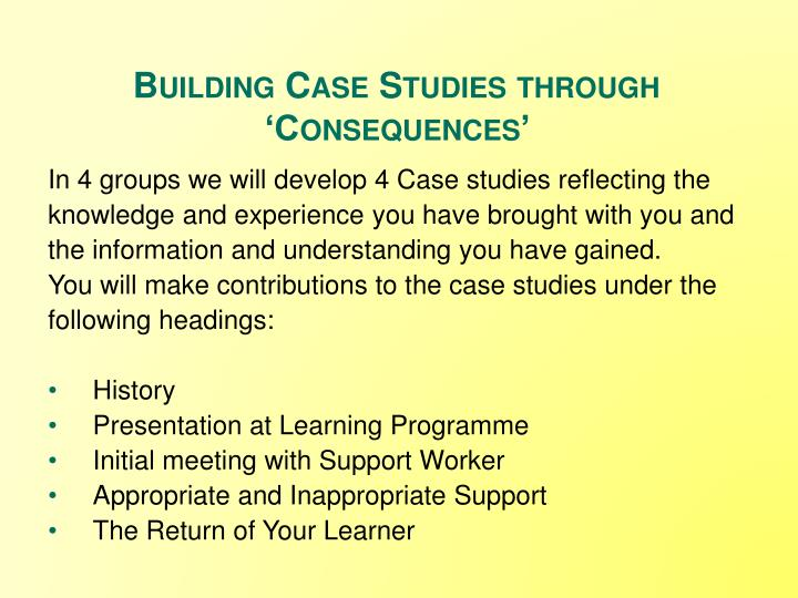 Building Case Studies through 'Consequences'