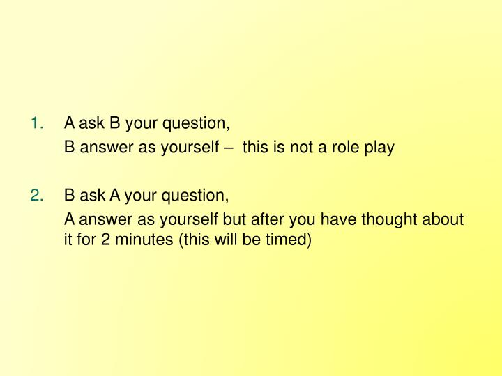 A ask B your question,