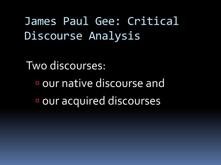 James Paul Gee: Critical Discourse Analysis