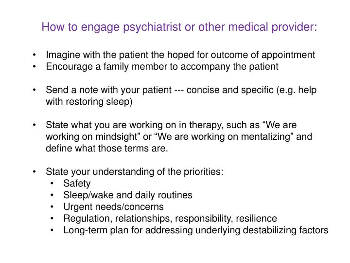How to engage psychiatrist or other medical provider: