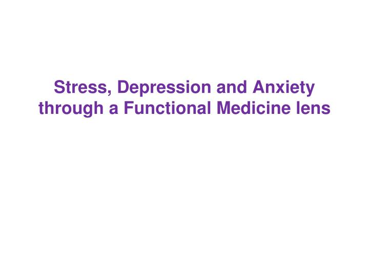 Stress, Depression and Anxiety