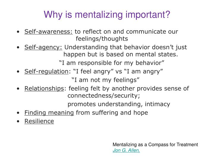 Why is mentalizing important?