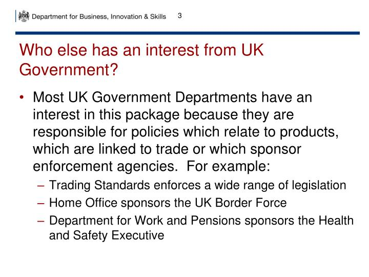 Who else has an interest from UK Government?