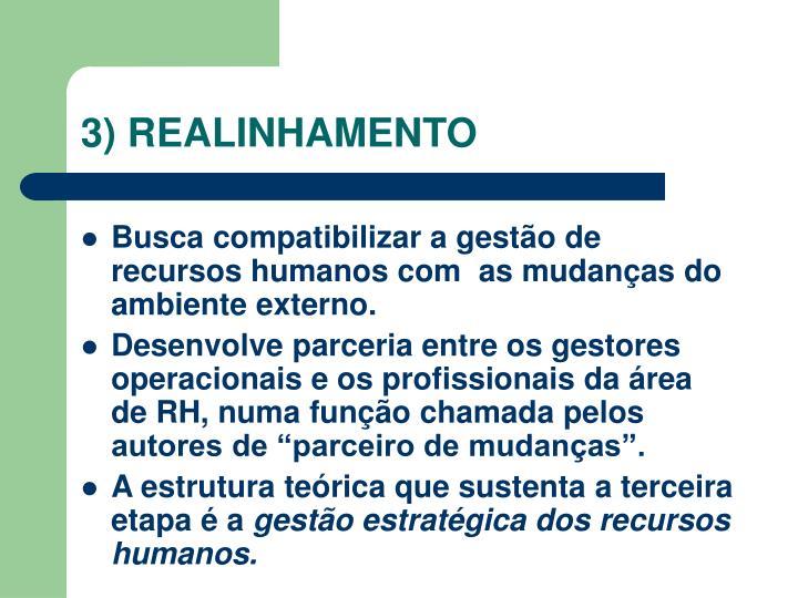 3) REALINHAMENTO