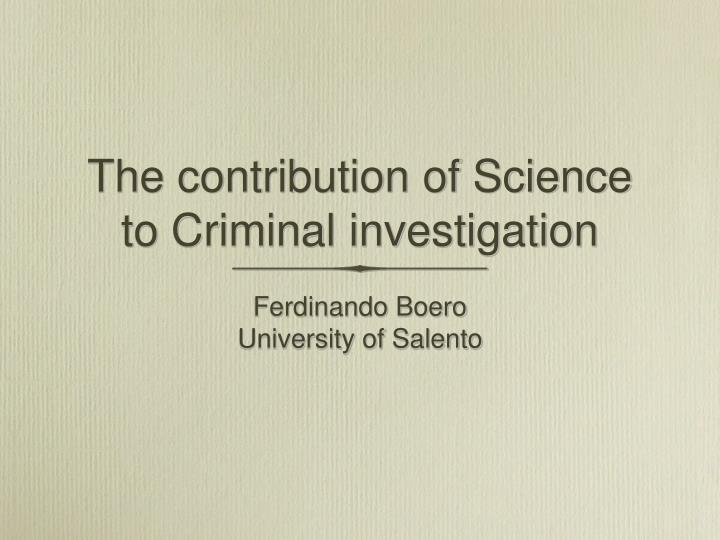 The contribution of science to criminal investigation
