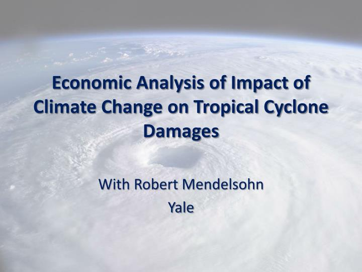 Economic Analysis of Impact of Climate Change on Tropical Cyclone Damages