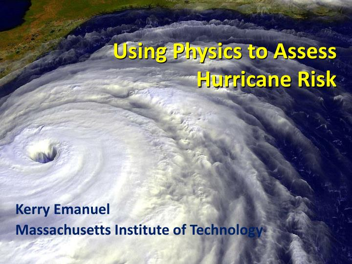 Using Physics to Assess Hurricane Risk