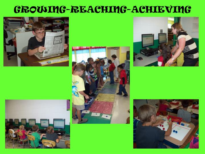 GROWING-REACHING-ACHIEVING