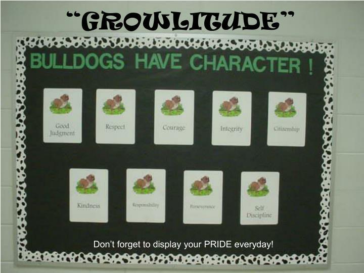 """GROWLITUDE"""