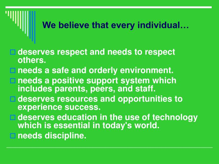 We believe that every individual…
