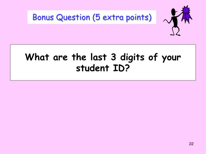 Bonus Question (5 extra points)