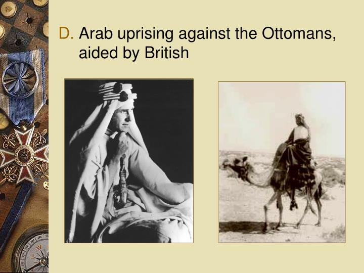 Arab uprising against the Ottomans, aided by British