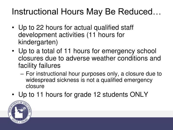 Up to 22 hours for actual qualified staff development activities (11 hours for kindergarten)