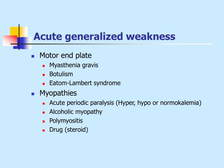 Acute generalized weakness