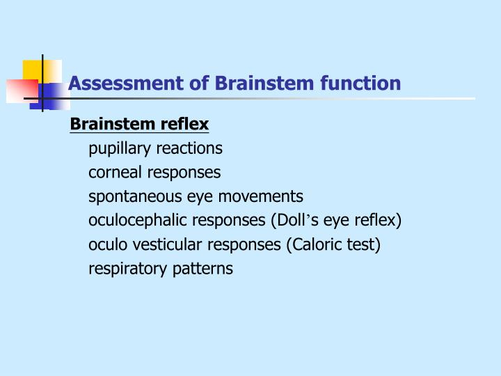 Assessment of Brainstem function