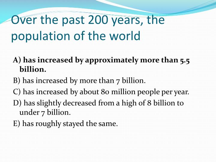 Over the past 200 years, the population of the world