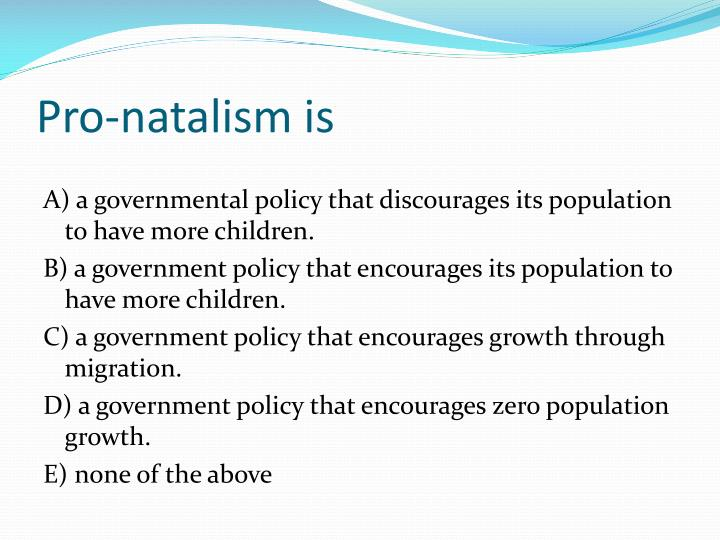 Pro-natalism is