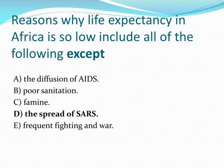 Reasons why life expectancy in Africa is so low include all of the following