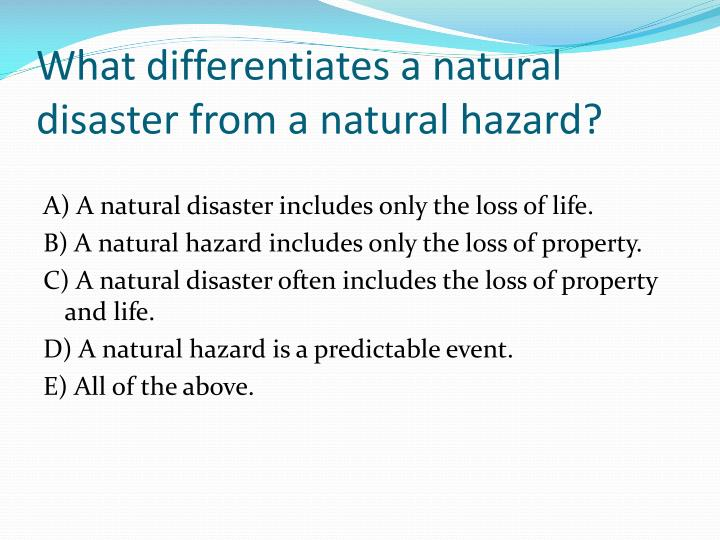 What differentiates a natural disaster from a natural hazard?