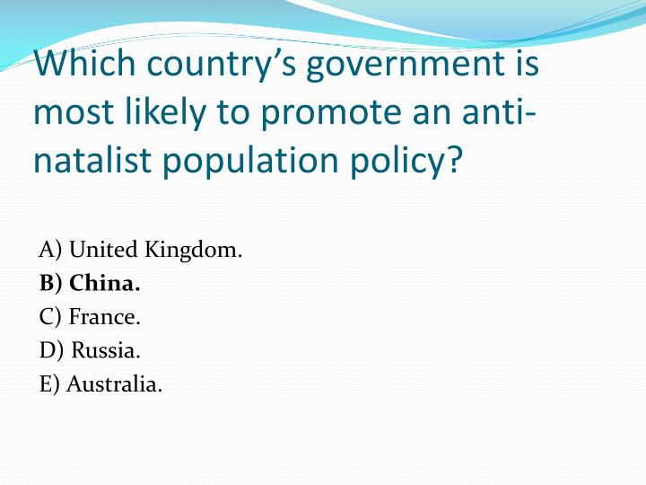Which country's government is most likely to promote an anti-