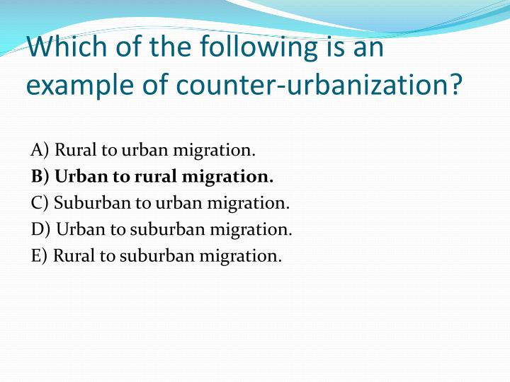 Which of the following is an example of counter-urbanization?