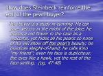 how does steinbeck reinforce the evil of the pearl buyer