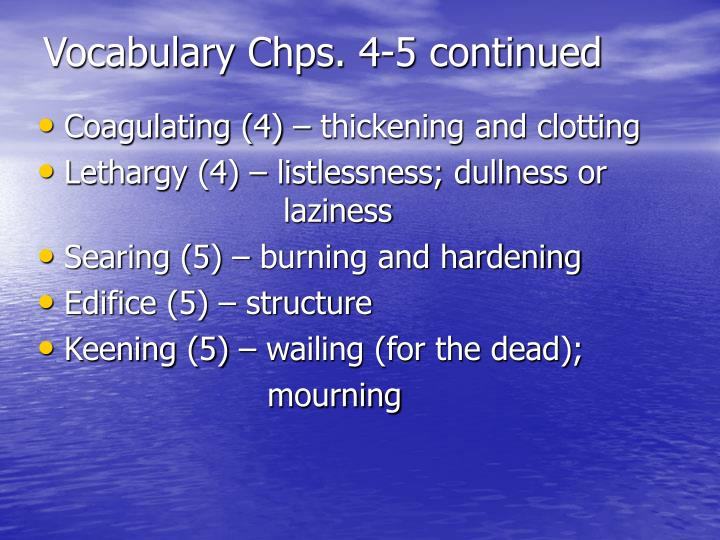 Vocabulary chps 4 5 continued
