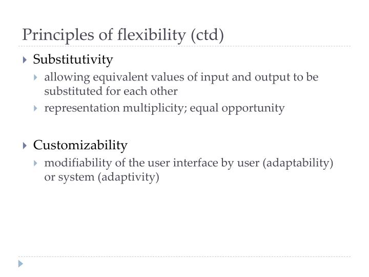 Principles of flexibility (ctd)