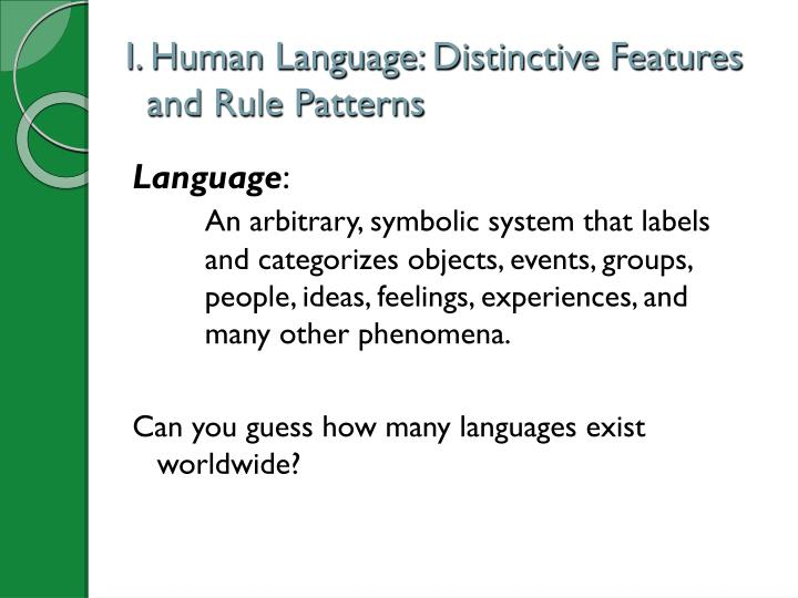 I. Human Language: Distinctive Features