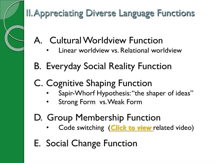 II. Appreciating Diverse Language Functions
