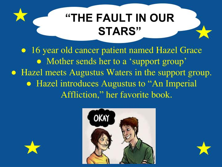 """THE FAULT IN OUR STARS"""