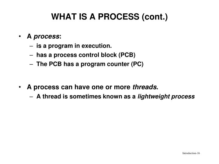 WHAT IS A PROCESS (cont.)