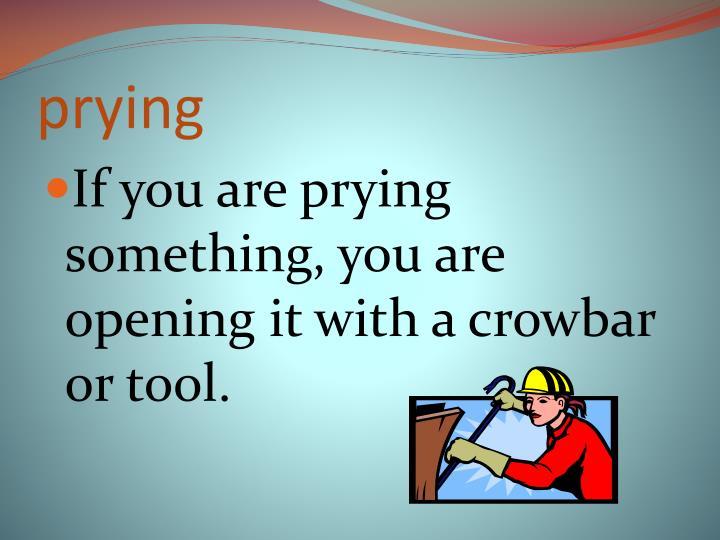 prying