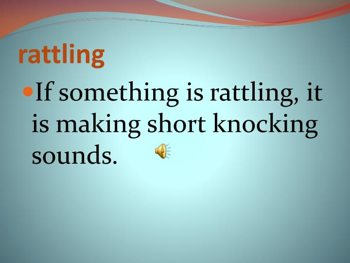rattling