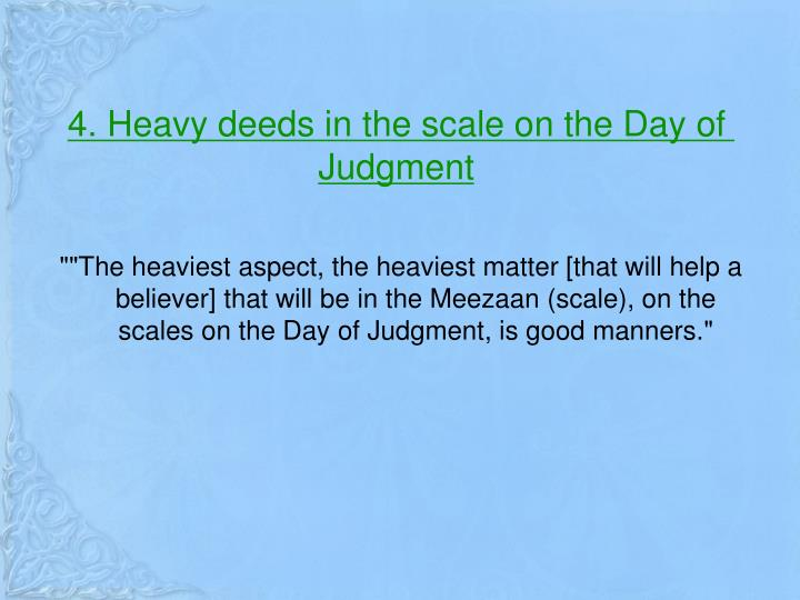 4. Heavy deeds in the scale on the Day of Judgment
