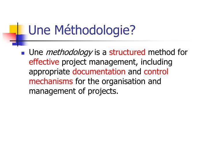 Une Méthodologie?
