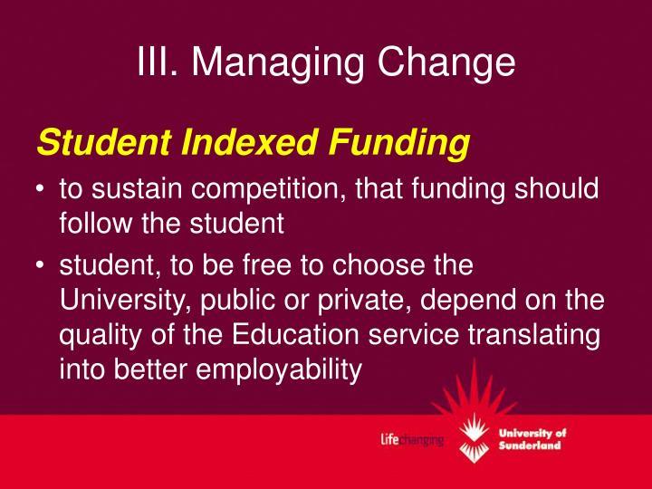 III. Managing Change