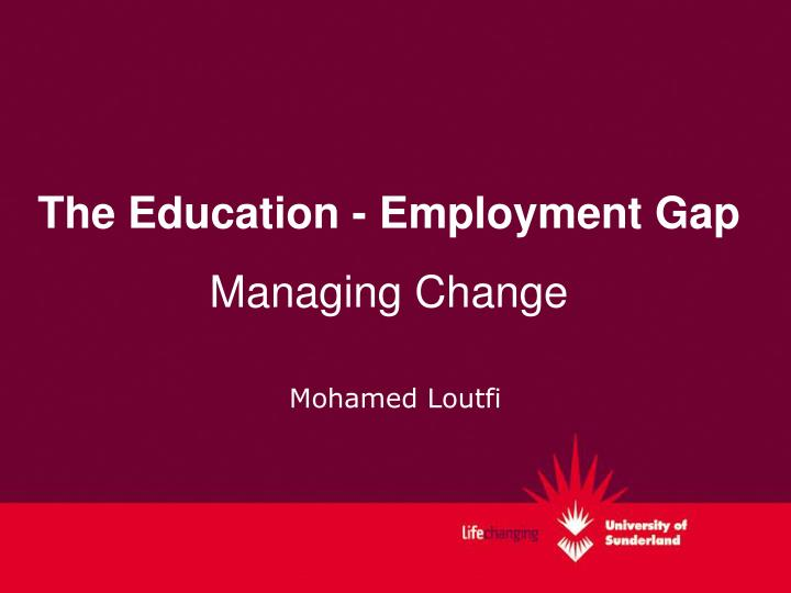 The education employment gap managing change