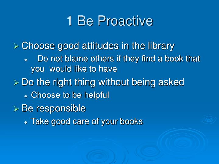 1 Be Proactive