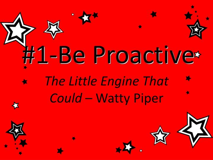 #1-Be Proactive