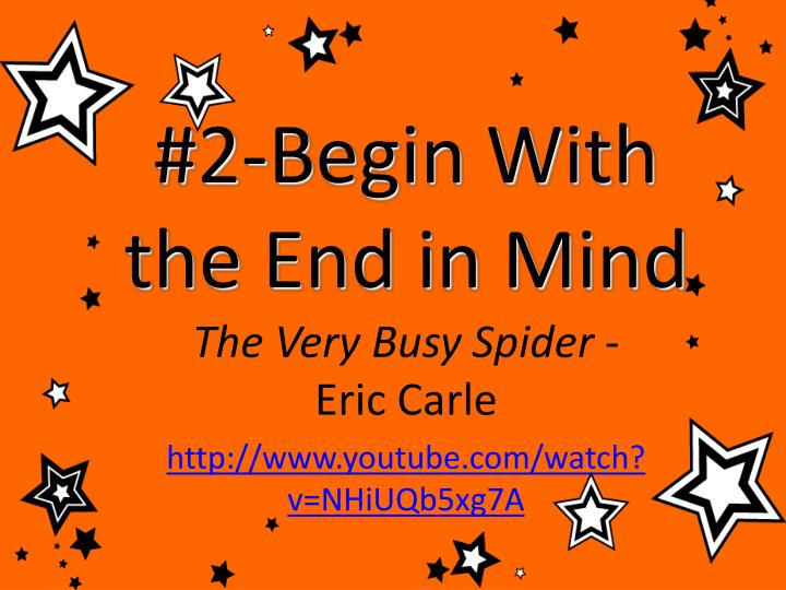 #2-Begin With the End in Mind