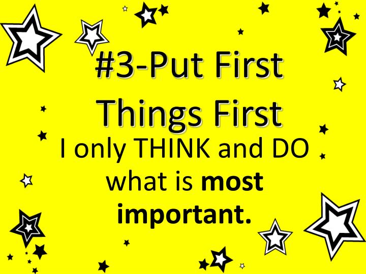 #3-Put First Things First