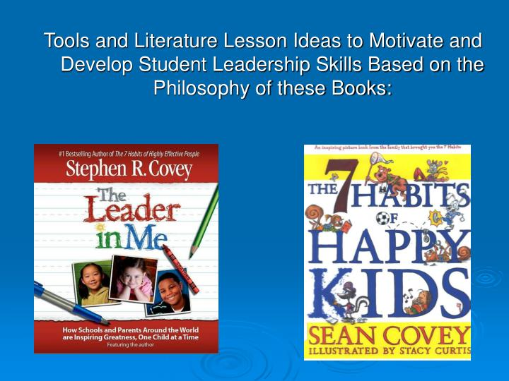 Tools and Literature Lesson Ideas to Motivate and Develop Student Leadership Skills Based on the Phi...