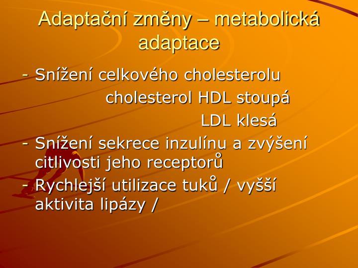 Adaptační změny – metabolická adaptace