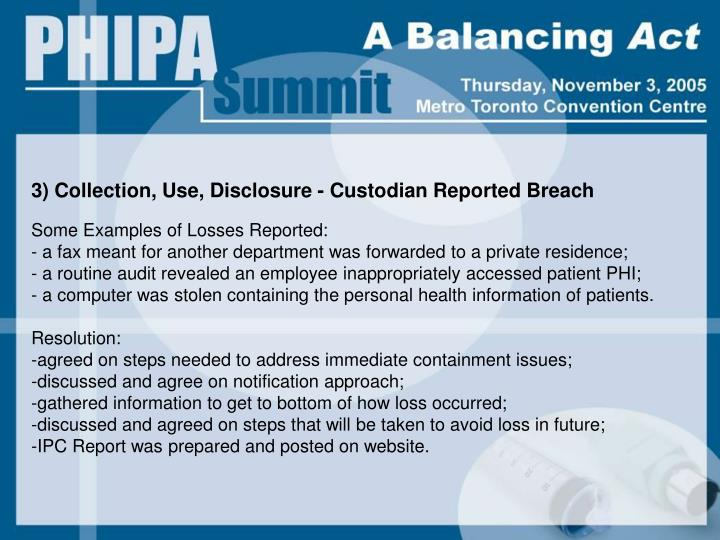 3) Collection, Use, Disclosure - Custodian Reported Breach