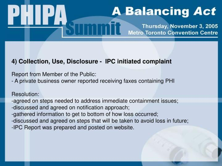 4) Collection, Use, Disclosure -  IPC initiated complaint