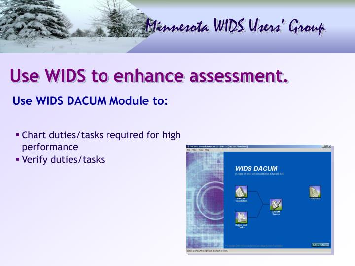 Use WIDS to enhance assessment.