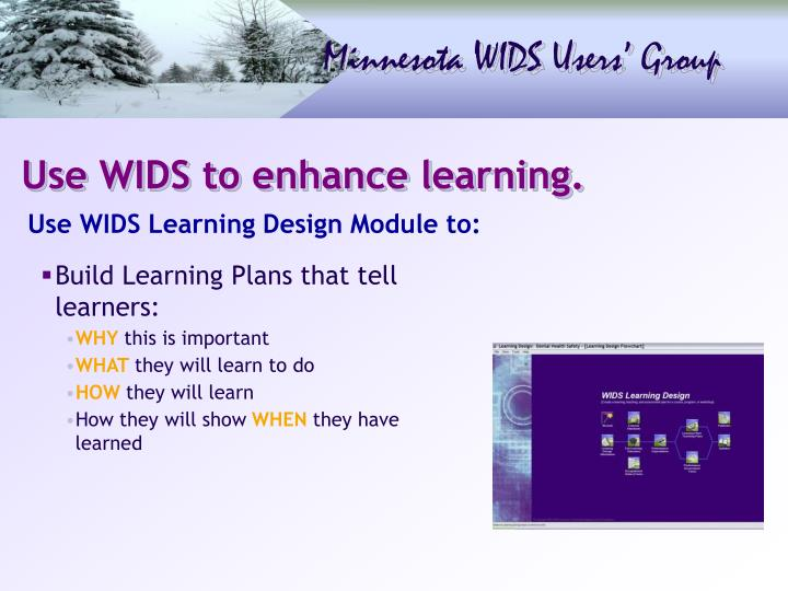 Use WIDS to enhance learning.
