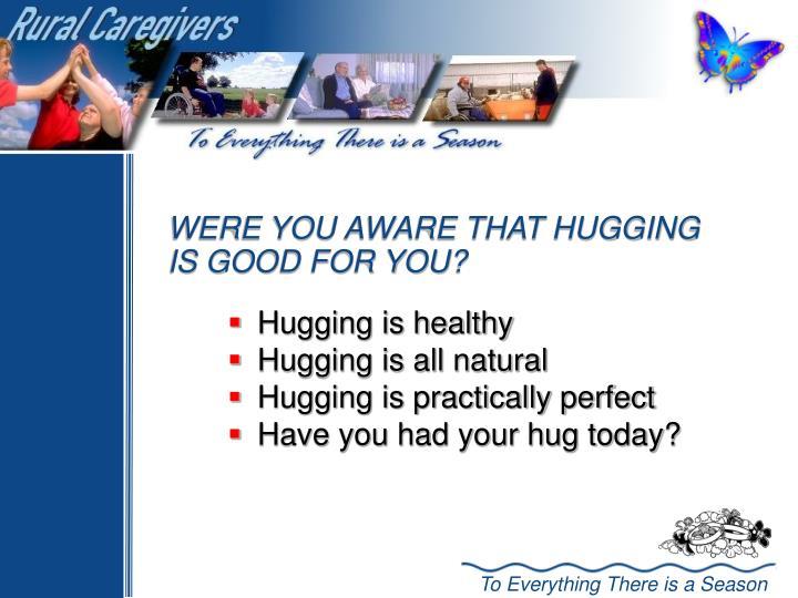 Hugging is healthy